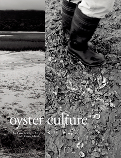 Oyster, Culture, book, farming, culinary, culture, unique, region, West, Marin, northern, California, recipes ,home cook, photographs, photography, evocatively, singular, local, food, place, production, Gwendolyn, meyer, Doreen, schmid, Cameron, company, publishers